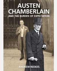 Austen Chamberlain and the Burden of Expectation