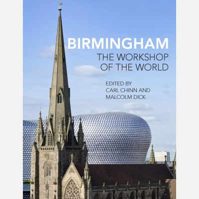 Birmingham: The Workshop of the World