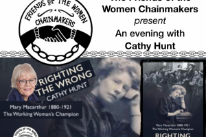 The Friends of the Women Chainmakers present An evening with Cathy Hunt - 22nd October 2019