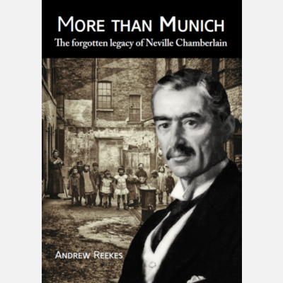 More than Munich: The forgotten legacy of Neville Chamberlain