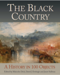 The Black Country: A History in 100 Objects